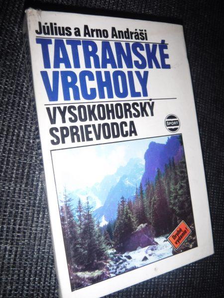 Tatranské vrcholy. Vysokohorský sprievodca