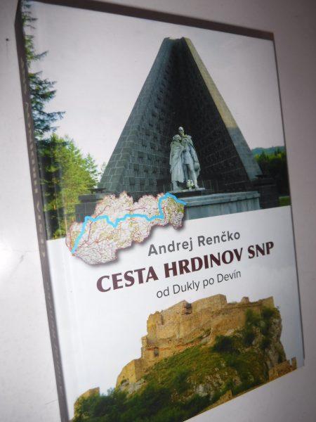 Cesta hrdinov SNP. Od Dukly po Devín